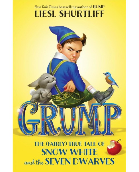 Grump : The Fairly True Tale of Snow White and the Seven Dwarves -  by Liesl Shurtliff (Hardcover) - image 1 of 1