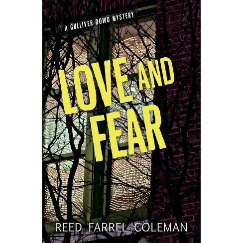 Love and Fear - (Gulliver Dowd Mystery) by  Reed Farrel Coleman (Paperback) - image 1 of 1