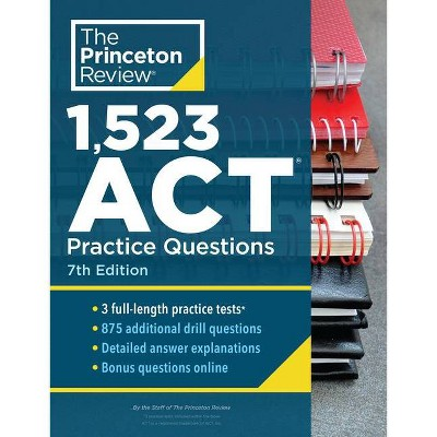 1,523 ACT Practice Questions, 7th Edition - (College Test Preparation) by  The Princeton Review (Paperback)