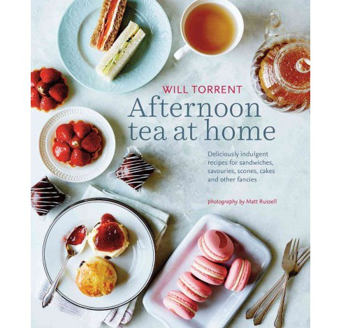 Afternoon Tea at Home : Delicious Indulgent Recipes for Sandwiches, Savouries, Scones, Cakes and Other - image 1 of 1