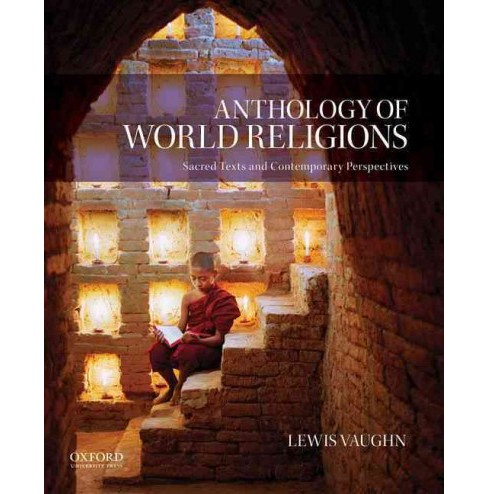 Anthology of World Religions : Sacred Texts and Contemporary Perspectives (Paperback) (Lewis Vaughn) - image 1 of 1