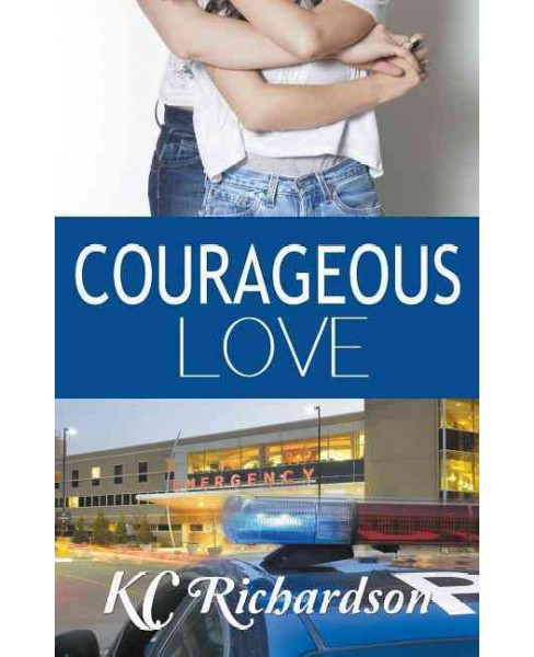 Courageous Love (Paperback) (K. C. Richardson) - image 1 of 1
