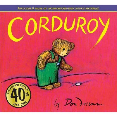 Corduroy 40th Anniversary Edition - 40 Edition by Don Freeman (Hardcover)