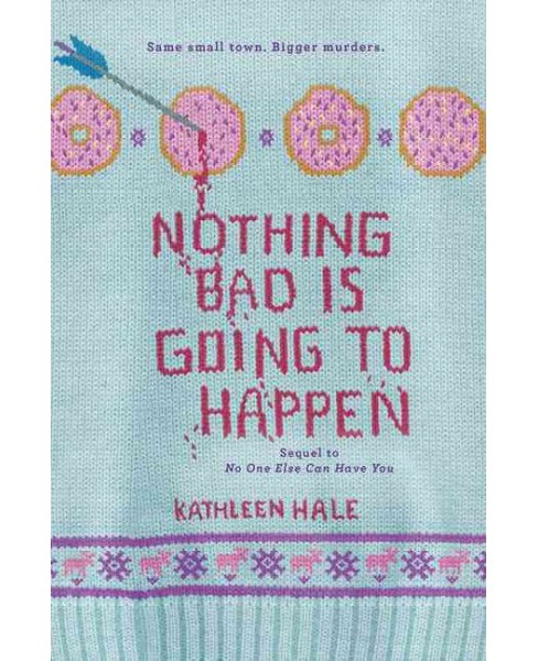 Nothing Bad Is Going to Happen (Reprint) (Paperback) (Kathleen Hale) - image 1 of 1