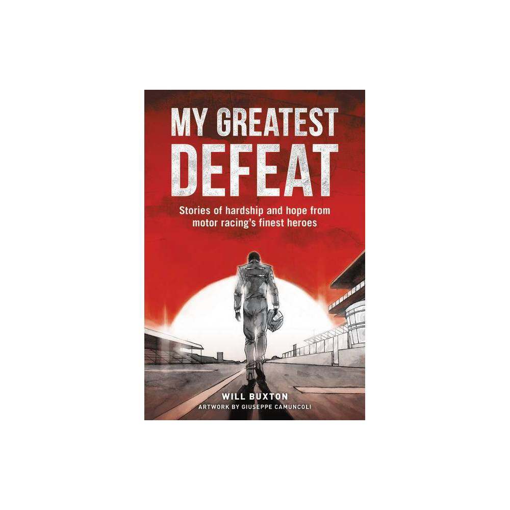 My Greatest Defeat By Will Buxton Hardcover