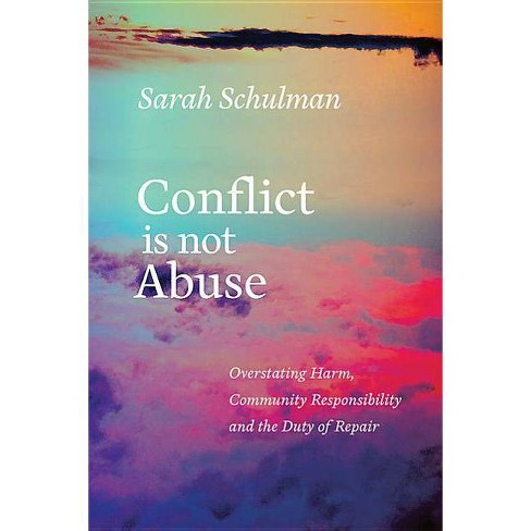Conflict Is Not Abuse - by  Sarah Schulman (Paperback) - image 1 of 1