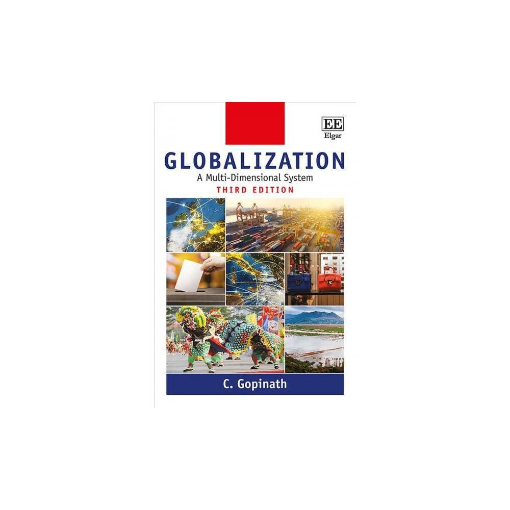 Globalization : A Multi-Dimensional System - 3 by C. Gopinath (Hardcover)