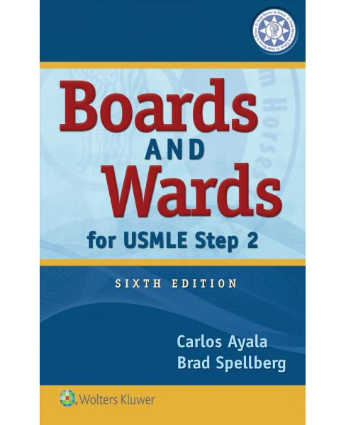 Boards and Wards for USMLE Step 2 -  by M.D. Carlos Ayala & M.D. Brad Spellberg (Paperback) - image 1 of 1