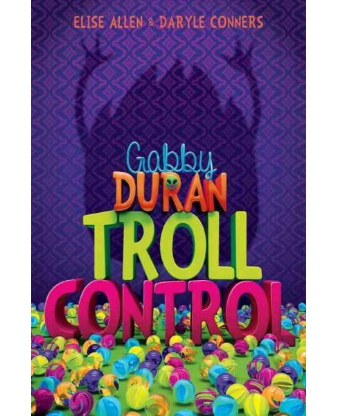 Troll Control (Hardcover) (Elise Allen & Daryle Conners) - image 1 of 1