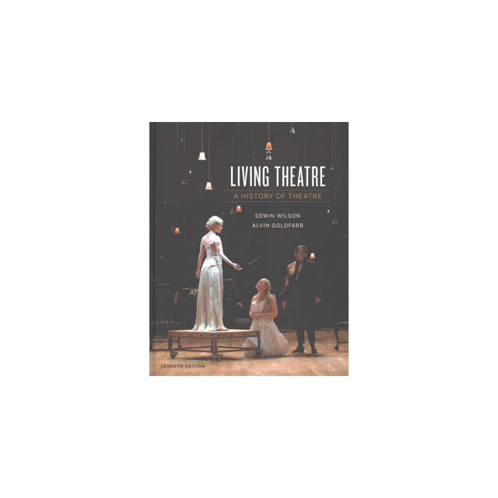 Living Theatre : A History of Theatre (Hardcover) (Edwin Wilson & Alvin Goldfarb)