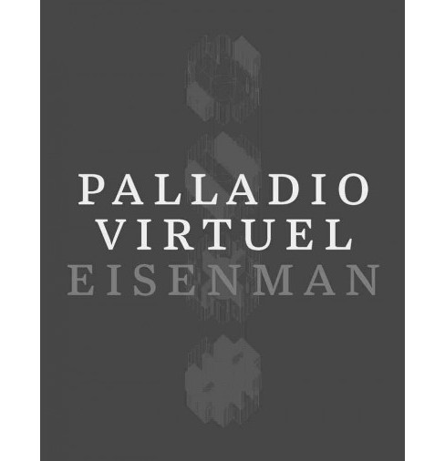 Palladio Virtuel (Hardcover) (Peter Eisenman) - image 1 of 1