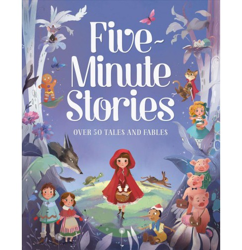 Five-minute Stories : Over 50 Tales and Fables (Hardcover) - image 1 of 1