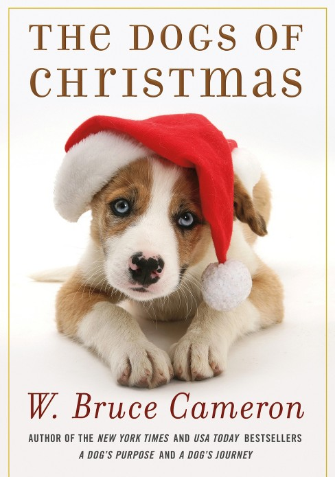 The Dogs of Christmas (Hardcover) (W. Bruce Cameron) - image 1 of 2