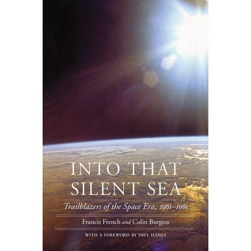 Into That Silent Sea - (Outward Odyssey: A People's History of Spaceflight) (Paperback) - image 1 of 1