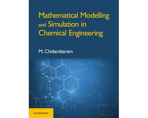 Mathematical Modelling and Simulation in Chemical Engineering -  by M Chidambaram (Hardcover) - image 1 of 1
