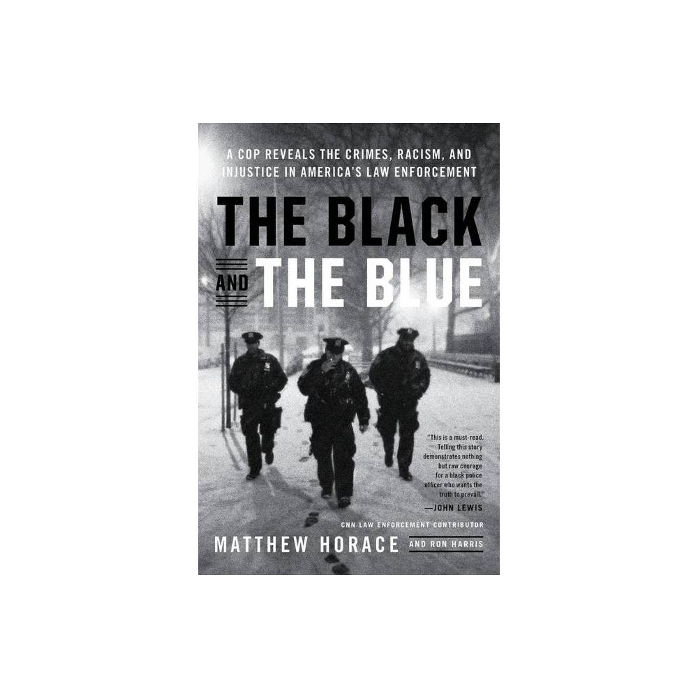 The Black And The Blue By Matthew Horace Paperback