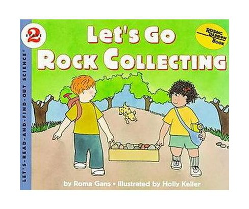Let's Go Rock Collecting (Illustrated) (Paperback) (Roma Gans) - image 1 of 1