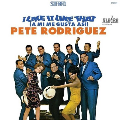 Pete Rodriguez - I Like It Like That (A Mi Me Gusta Asi) (LP) (Vinyl)