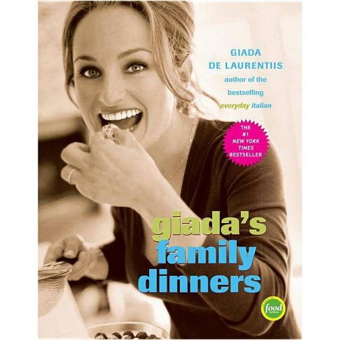 Giada's Family Dinners - by  Giada de Laurentiis (Hardcover) - image 1 of 1