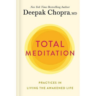 Total Meditation - by Deepak Chopra (Hardcover)