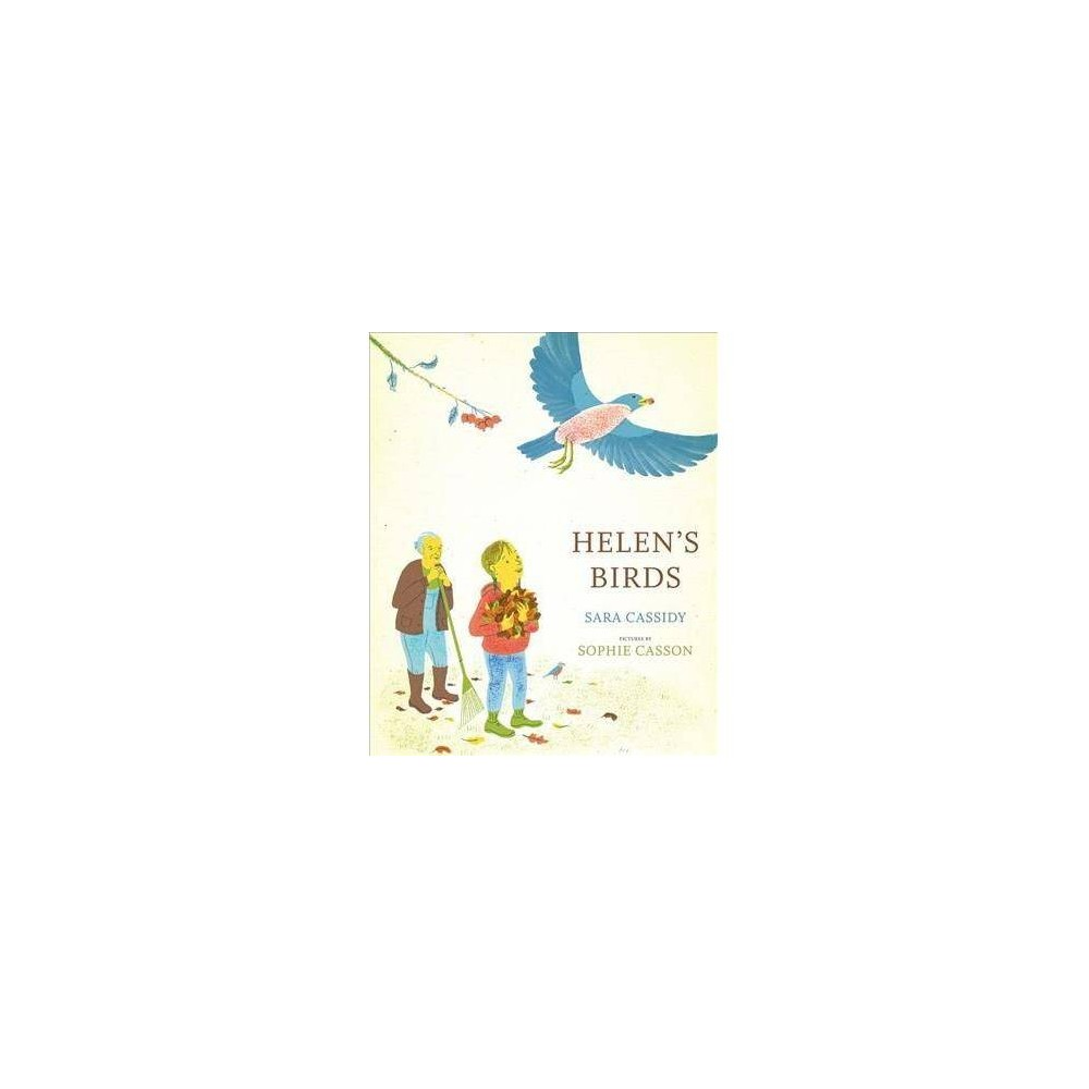 Helen's Birds - by Sara Cassidy (Hardcover)