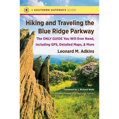 Hiking and Traveling the Blue Ridge Parkway - (Southern Gateways Guides (Paperback)) (Paperback) - image 1 of 1