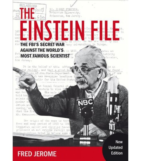 Einstein File : The FBI's Secret War Against the World's Most Famous Scientist -  (Paperback) - image 1 of 1
