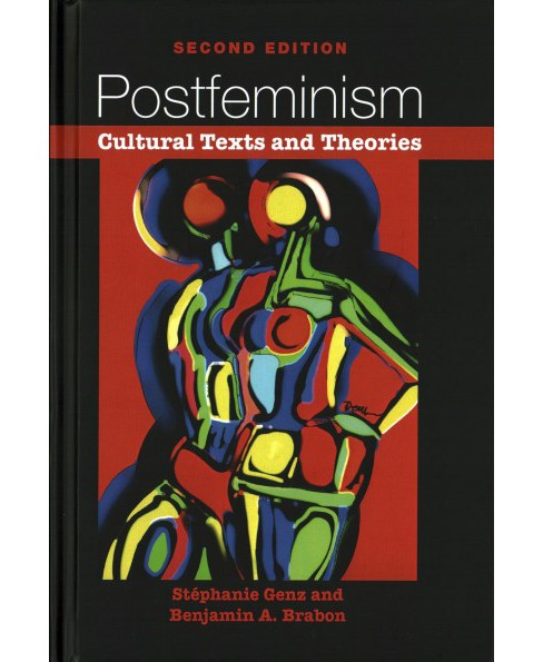 Postfeminism : Cultural Texts and Theories -  by Stu00e9phanie Genz & Benjamin A. Brabon (Hardcover) - image 1 of 1