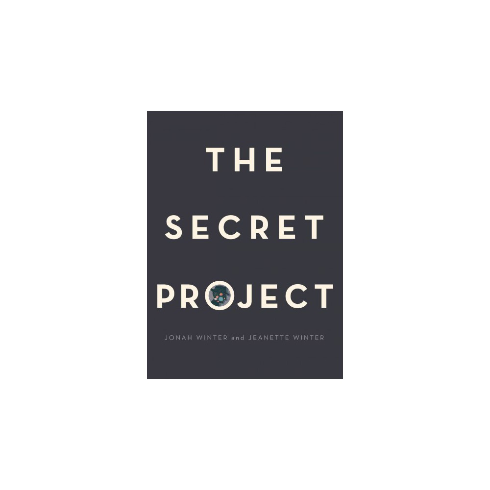 Secret Project (School And Library) (Jonah Winter)