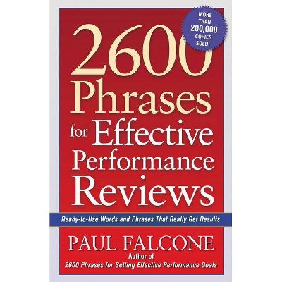 2600 Phrases for Effective Performance Reviews - by  Paul Falcone (Paperback)