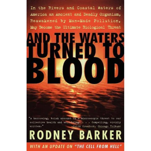 And the Waters Turned to Blood - by  Rodney Barker (Paperback) - image 1 of 1
