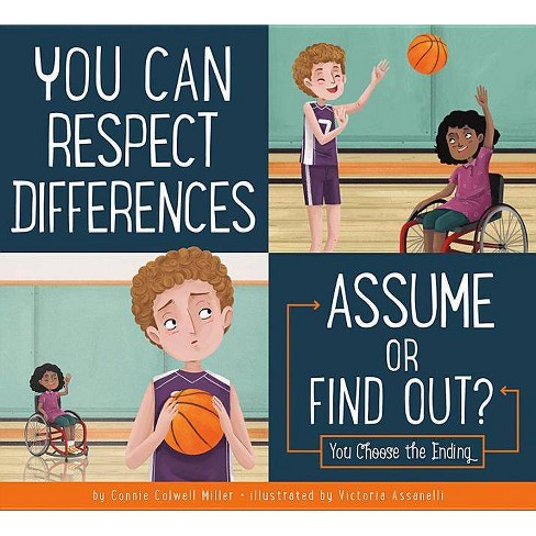 You Can Respect Differences: Assume or Find Out? - (Making Good Choices) by  Connie Colwell Miller - image 1 of 1