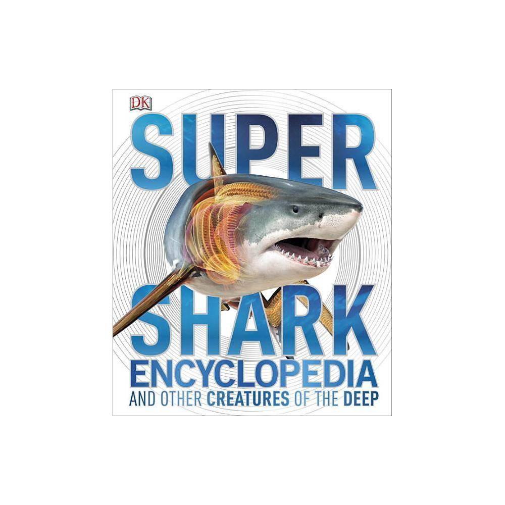 Super Shark Encyclopedia - (Super Encyclopedias) (Hardcover)