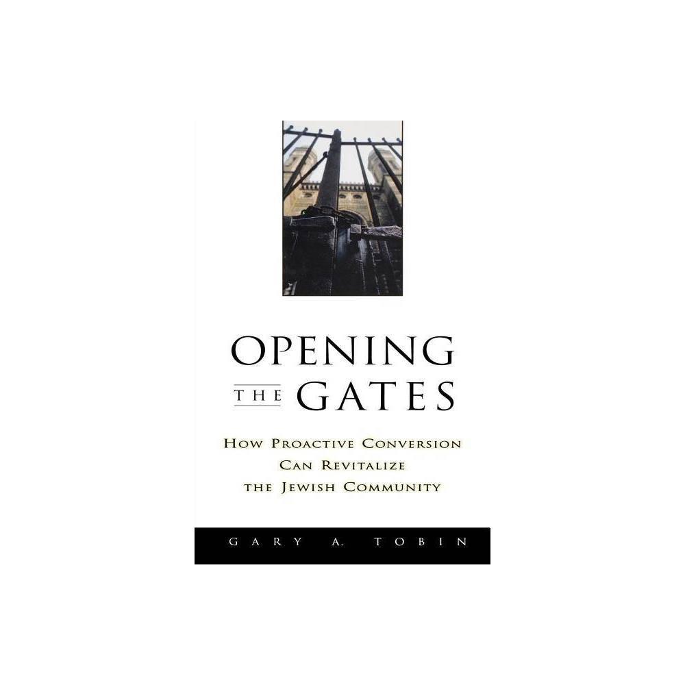Opening The Gates By Gary A Tobin Katherine Simon Tobin Paperback