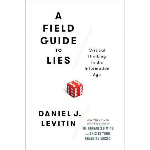 A Field Guide to Lies - by  Daniel J Levitin (Hardcover) - image 1 of 1