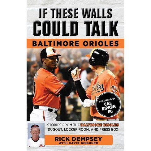 If These Walls Could Talk: Baltimore Orioles - by  Dave Ginsburg (Paperback) - image 1 of 1