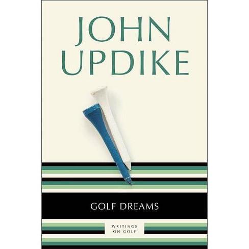 Golf Dreams - by  John Updike (Paperback) - image 1 of 1