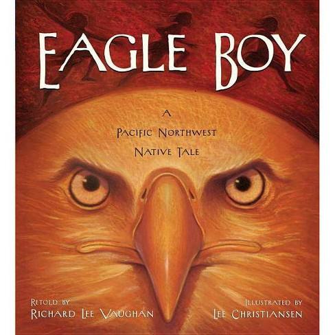 Eagle Boy - by  Richard Lee Vaughan (Paperback) - image 1 of 1