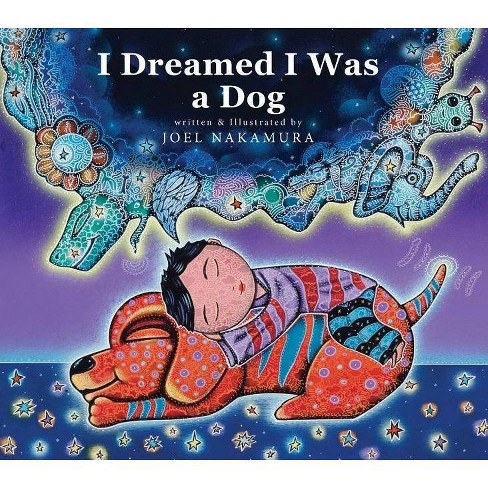 I Dreamed I Was a Dog - by  Joel Nakamura (Hardcover) - image 1 of 1