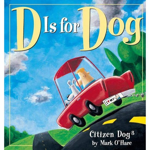 D is for Dog - (Citizen Dog) by  Mark O'Hare (Paperback) - image 1 of 1