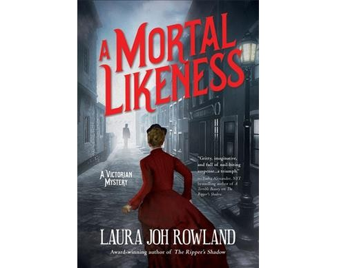 Mortal Likeness -  (Victorian Mysteries) by Laura Joh Rowland (Hardcover) - image 1 of 1