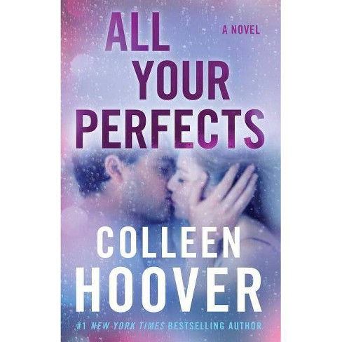 All Your Perfects -  by Colleen Hoover (Paperback) - image 1 of 1