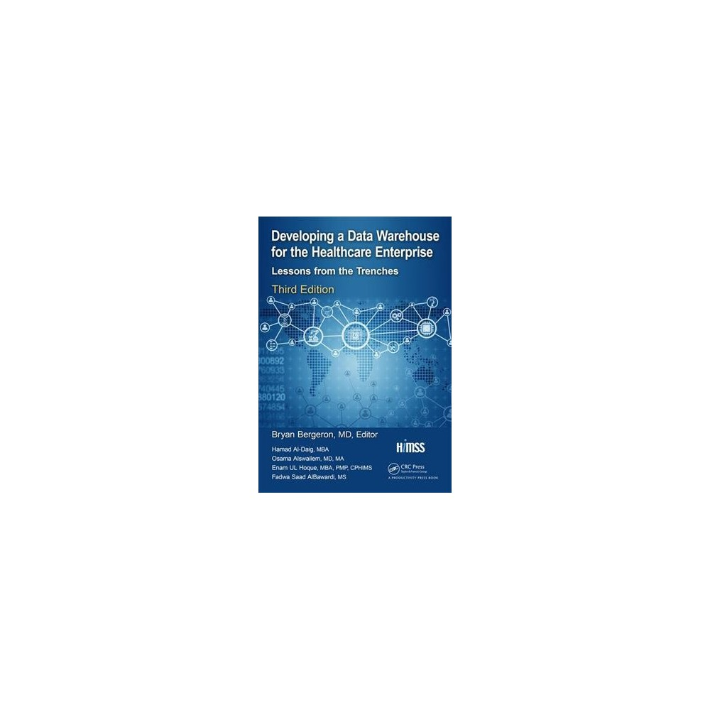 Developing a Data Warehouse for the Healthcare Enterprise : Lessons from the Trenches - 3 (Paperback)