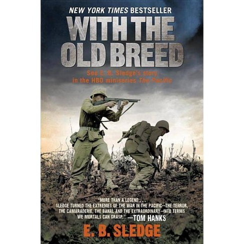 With the Old Breed (Reprint) (Paperback) by E. B. Sledge - image 1 of 1
