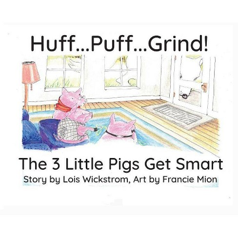 Huff...Puff...Grind! (hardcover) - (Science Foltale) by  Lois Wickstrom (Hardcover) - image 1 of 1
