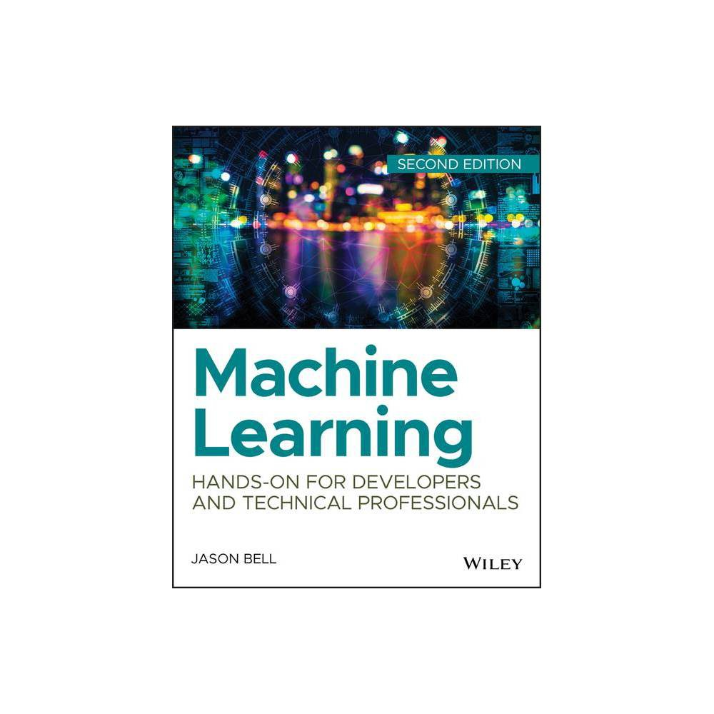 Machine Learning 2nd Edition By Jason Bell Paperback
