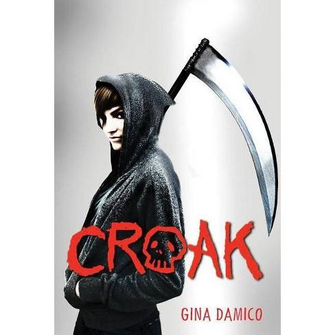 Croak - (Croak (Quality)) by  Gina Damico (Paperback) - image 1 of 1