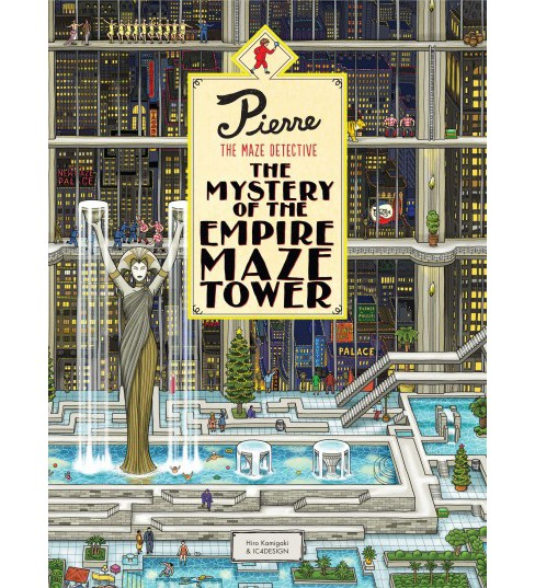 Pierre the Maze Detective : The Mystery of the Empire Maze Tower -  by Chihiro  Maruyama (Hardcover) - image 1 of 1