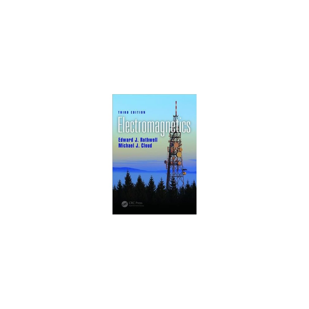 Electromagnetics - 3 by Edward J. Rothwell & Michael J. Cloud (Hardcover)