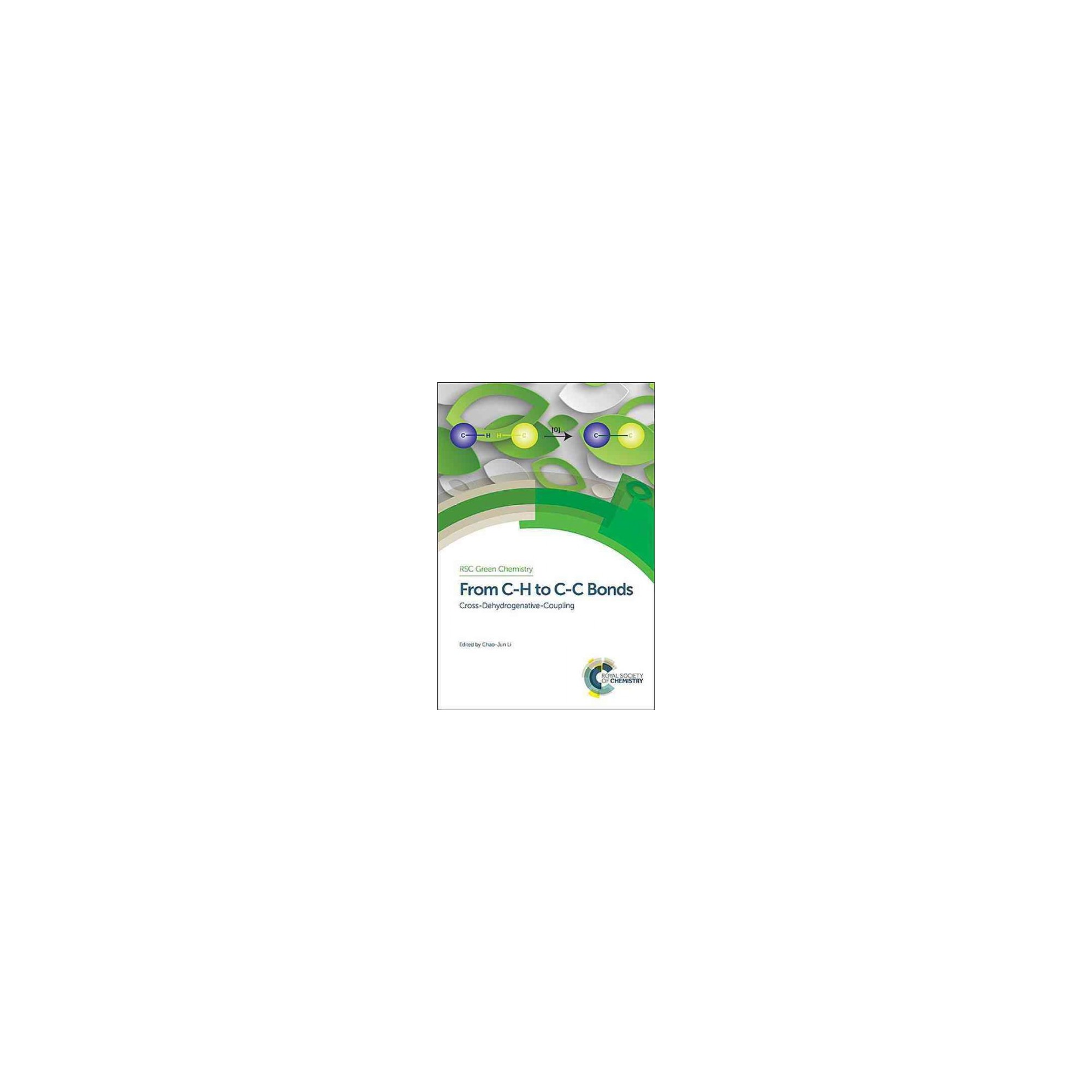From C-H to C-C Bonds - (Rsc Green Chemistry) (Hardcover)